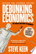 Debunking Economics Digital Edition Revised Expanded And Integrated  Book PDF