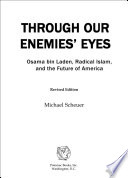 Through Our Enemies' Eyes  : Osama Bin Laden, Radical Islam, and the Future of America