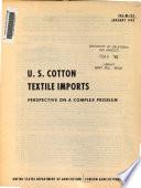 U.S. cotton textile imports : perspective on a complex problem