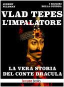 Vlad Tepes, l'Impalatore