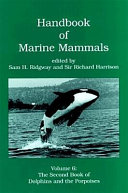 Handbook of Marine Mammals  The Second Book of Dolphins and the Porpoises Book