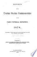 Reports of the United States Commissioners to the Paris Universal Exposition  1878  Published Under Direction of the Secretary of State by Authority of Congress