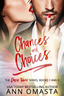 Chances and Choices: The Davis Twins Series (Books 1 & 2)