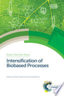 Intensification of Biobased Processes Book
