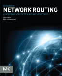 Network Routing: Algorithms, Protocols, and Architectures