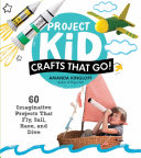 Project Kid: Crafts That Go! Book
