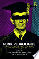Punk Pedagogies  : Music, Culture and Learning