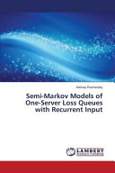 Semi Markov Models of One Server Loss Queues with Recurrent Input Book
