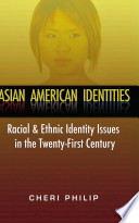Asian American Identities  Racial and Ethnic Identity Issues in the Twenty First Century