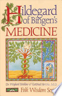 """""""Hildegard of Bingen's Medicine"""" by Dr. Wighard Strehlow, Gottfried Hertzka"""