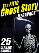 The Fifth Ghost Story MEGAPACK