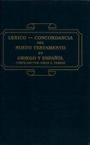 Lexico Concordancia Del Nuevo Testamento en Griego Y Espanol