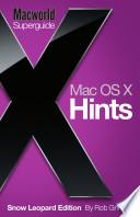 OS X Hints, Snow Leopard (Macworld Superguides)