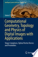 Computational Geometry, Topology and Physics of Digital Images with Applications