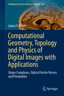 Computational Geometry  Topology and Physics of Digital Images with Applications