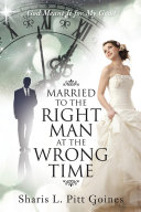 Married to the Right Man at the Wrong Time