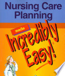 """Nursing Care Planning Made Incredibly Easy!"" by Lippincott Williams & Wilkins"