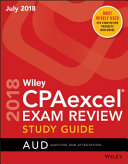 Wiley CPAexcel Exam Review July 2018 Study Guide: Auditing and Attestation