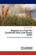 Bagasse as a Fuel for Combined Heat and Power  Chp