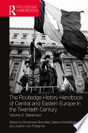 The Routledge History Handbook Of Central And Eastern Europe In The Twentieth Century