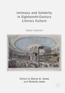 Intimacy and Celebrity in Eighteenth Century Literary Culture