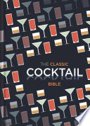 The Classic Cocktail Bible PDF