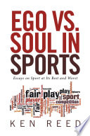 ego vs soul in sports essays on sport at its best and worst  ego vs soul in sports essays on sport at its best and worst