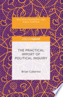 The Practical Import of Political Inquiry