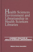 Health Sciences Environment and Librarianship in Health Sciences Libraries Book