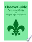 Cheeveguide Achievement Guide For Dragon Age Inquisition