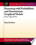 Reasoning With Probabilistic And Deterministic Graphical Models Book PDF