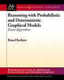 Reasoning with Probabilistic and Deterministic Graphical Models