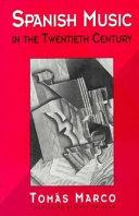 Spanish Music in the Twentieth Century