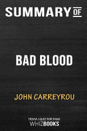 Summary of Bad Blood  Secrets and Lies in a Silicon Valley Startup  Trivia Quiz for Fans