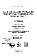 International Conference  Land Use Changes and Nature Conservation in Central and Eastern Europe