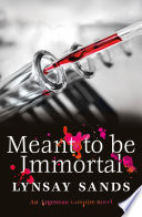 Meant to Be Immortal Book