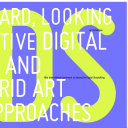 Looking Forward  Looking Back  Interactive Digital Storytelling and Hybrid Art Approaches