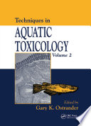 Techniques in Aquatic Toxicology, Volume 2