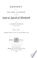 Reports of Cases Argued and Adjudged in the Court of Appeals of Maryland