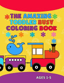 The Amazing Toddler Busy Coloring Book