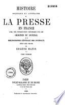 Histoire politique et littéraire de la presse en France...