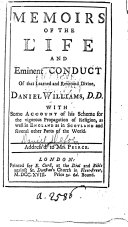 Memoirs of the Life and Eminent Conduct of that Learned and Reverend Divine  Daniel Williams  D D