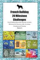 French Bulldog  Frenchie  20 Milestone Challenges French Bulldog Memorable Moments Includes Milestones for Memories  Gifts  Grooming  Socialization   Training