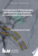 The Importance of Macrophages  Lipid Membranes and Seeding in Experimental AA Amyloidosis