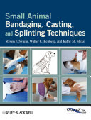 Small Animal Bandaging  Casting  and Splinting Techniques