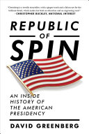 Republic of Spin: An Inside History of the American Presidency Pdf