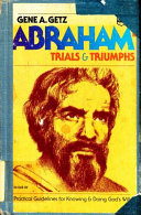 Abraham  Trials and Triumph Book