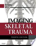 Imaging Skeletal Trauma E Book Book PDF