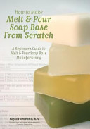 How to Make Melt and Pour Soap Base from Scratch