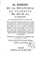 El Remedio de la melancolia: la floresta del año de 1821, o coleccion de recreaciones jocosas e instructivas ...